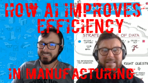 Episode 28 How AI Improves Efficiency in Manufacturing