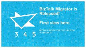 BizTalk Migrator 2020 Images - Webinar 1 first view 1